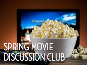 Spring Movie Discussion Club