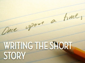 ​Writing the Short Story