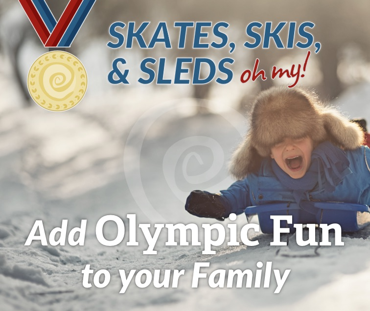 Skates, Skis, & Sleds Oh My! Add Olympic Fun to your Family